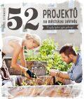 52 projektů na městskou zahradu - Bärbel Oftringová, ...