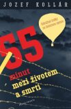 55 minut mezi životem a smrtí - Jozef Kollár