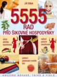 5555 rad pro šikovné hospodyňky - Jiří Bílek
