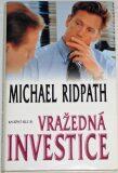 Vražedná investice - Michael Ridpath