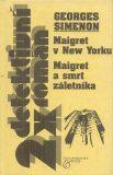 Maigret v New Yorku / Maigret a smrt záletníka - Georges Simenon