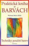 Praktická kniha o barvách - - Waltraud-Maria Hulke