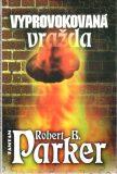 Vyprovokovaná vražda - Robert B. Parker