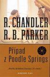 Případ z Poodle Springs RIOPR. - Robert B. Parker, ...