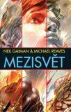 Mezisvět - Neil Gaiman, Michael Reaves