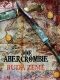 Rudá země - Joe Abercrombie