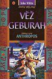 Věž Geburah – Příběhy ze země Anthropos. 3. díl - John White