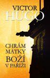 Chrám Matky Boží v Paříži - Victor Hugo