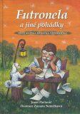 Futronela a jiné pohádky: Třetí knížka Dědečka Večerníčka - Zuzana Nemčíková, ...