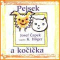 Pejsek a kočička - Josef Čapek