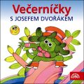 Večerníčky s Josefem Dvořákem - CD - Josef Dvořák