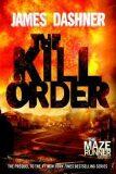 Maze Runner 4 - The Kill Order - James Dashner
