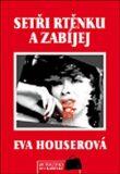 Setři rtěnku a zabíjej - Eva Houserová