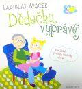 Dědečku, vyprávěj - Etiketa pro kluky a holčičky od tří let - Ladislav Špaček