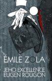 Jeho excelence Eugen Rougon - Émile Zola