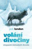Volání divočiny - Stopami minulých životů - Jack London