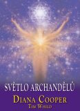 Světlo archandělů - Diana Cooper, Whild Tim