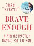 Brave Enough - Cheryl Strayedová