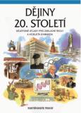 Dějiny 20. století Dějepisné atlasy pro ZŠ a víceletá gymnázia - Kartografie PRAHA