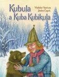 Kubula a Kuba Kubikula - Vladislav Vančura, ...