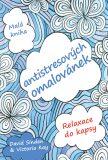 Malá kniha antistresových omalovánek - Sinden David, Victoria Key