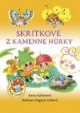 Skřítkové z Kamenné Hůrky - Irena Kaftanová, ...