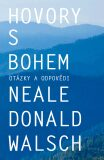Hovory s Bohem: otázky a odpovědi - Neale Donald Walsch