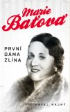 Marie Baťová - první dáma Zlína - Pavel Hajný