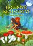 Houbové království - Radomír Socha, ...