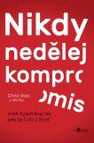 Nikdy nedělej kompromis - Chris Voss