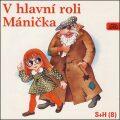 V hlavní roli Mánička - CD - S + H Divadlo
