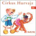 Cirkus Hurvajz - Miloš Nesvadba, ...