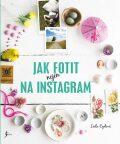 Jak fotit nejen na Instagram - Leela Cydová