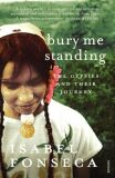 Bury Me Standing : The Gypsies and Their Journey - Isabel Fonsecová