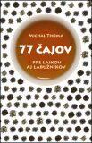 77 čajov pre laikov aj labužníkov - Michal Thoma