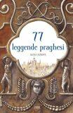 77 leggende praghesi / 77 pražských legend (italsky) - Alena Ježková
