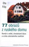 77 obrazů z ruského domu - Ota Filip