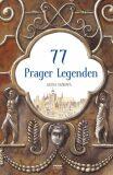 77 Prager Legenden / 77 pražských legend (německy) - Alena Ježková