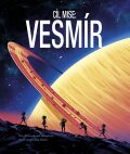 Cíl mise: Vesmír - Tom Clohosy Cole, ...