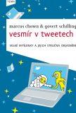 Vesmír v tweetech - Marcus Chown, G. Schilling