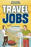 Travel Jobs – 135 způsobů, jak si vydělávat na cestách - Petr Novak, Matouš Vinš