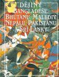 Dějiny Bangladéše, Bhútánu, Malediv, Nepálu, Pákistánu a Srí Lanky - Stanislava Vavroušková, ...