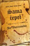 Sama čepel - První zákon: Kniha první - Joe Abercrombie