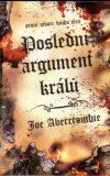 Poslední argument králů - Joe Abercrombie