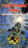V bezvýchodném terénu - David Weber, Steve White