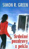 Srdečné pozdravy z pekla - Simon R. Green