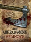 Hrdinové - Joe Abercrombie