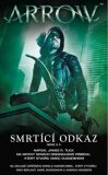 Arrow 3 - Smrtící odkaz - Tuck James R.