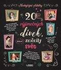 20 výjimečných dívek, které změnily svět -