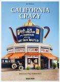 California Crazy. American Pop Architecture - Jim Heimann